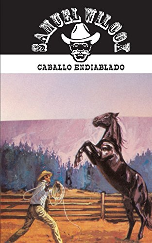 Caballo endiablado: Volume 22 (Coleccion Oeste) por Samuel Wilcox