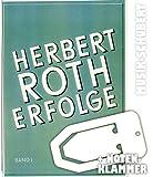 Herbert Roth Erfolge Songbuch inkl. praktischer Notenklammer - die 11 bekanntesten und erfolgreichsten Lieder des Musikers inkl. dem RENNSTEIGLIED arrangiert für Akkordeon und Gesang (broschiert) von Siegfried Bethmann (Noten/Sheetmusic)