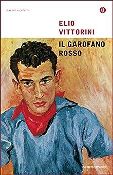 Il garofano rosso (Oscar classici moderni Vol. 144) di [Vittorini, Elio]