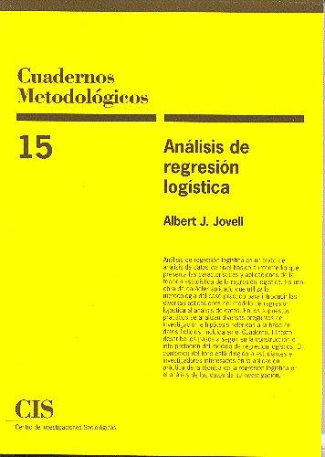Análisis de regresión logística (Cuadernos Metodológicos) por Albert J. Jovell
