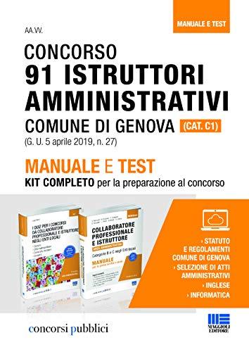 Concorso 91 istruttori amministrativi Comune di Genova (Cat. C1). Manuale e test. Kit completo per la preparazione al concorso