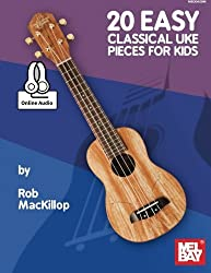 20 Easy Classical Uke Pieces for Kids by Rob MacKillop (2015-11-24)