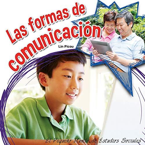 Las formas de comunicacion / Forms of Communication (El Pequeño Mundo De Estudios Sociales (Little World Social Studies)) por Lin Picou