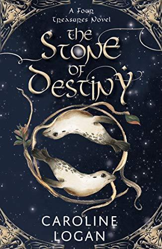 The Stone of Destiny (A Four Treasures Novel Book 1) by [Logan, Caroline]