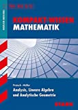 Kompakt-Wissen FOS/BOS - Analysis, Lineare Algebra u. Analytische Geometrie