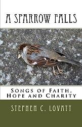 A Sparrow Falls: Songs of Faith, Hope and Charity