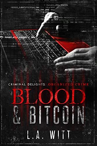 Blood & Bitcoin: Organized Crime (Criminal Delights Book 4) (English (Dreads Hats)