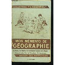 MON MEMENTO DE GEOGRAPHIE - LA FRANCE, LES REGIONS, LA COMMUNAUTE FRANCAISE ET LE