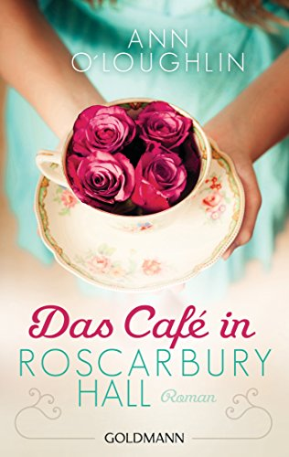 Das Café in Roscarbury Hall: Roman von [O'Loughlin, Ann]