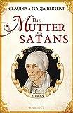 Die Mutter des Satans: Roman - Claudia Beinert
