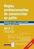 Règles professionnelles de construction en paille : Remplissage isolant et support d'enduit - Règles CP 2012 révisées