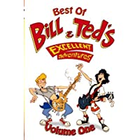 Best of Bill & Ted's Excellent Adventures (Animated TV Series) - Keanu Reeves - Volume One by Keanu Reaves