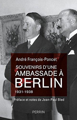 Souvenirs d'une ambassade à Berlin 1931-1938