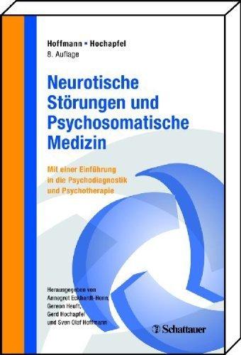 Neurotische Störungen und Psychosomatische Medizin: Mit einer Einführung in Psychodiagnostik und Psychotherapie. Compact Lehrbuch von Hoffmann. Sven Olaf (2009) Broschiert