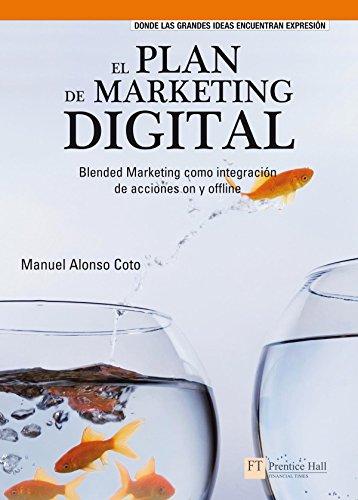 El plan de marketing digital: Blended marketing como integración de acciones on y offline (FT/PH) por Manuel Alonso