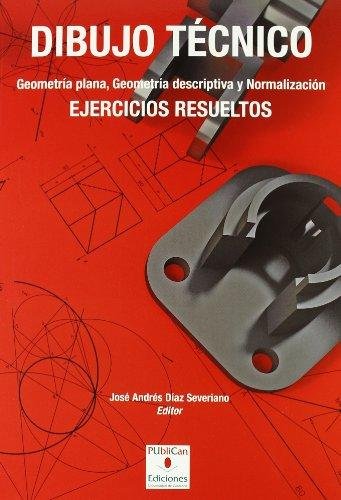 Dibujo técnico. Geometría plana, geometría descriptiva y normalización: Ejercicios resueltos (Manuales)
