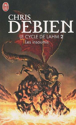 Le cycle de Lahm, Tome 2 : Les insoumis par Chris Debien