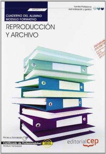 Cuaderno del alumno. Reproducción y archivo  (MF0971_1: Transversal). Certificados de profesionalidad (Fpe Formacion Empleo (cep)) por ANA ISABEL ZAPATERO ALVAREZ