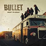 Bullet: Dust To Gold (DigiPak + Poster) (Audio CD)