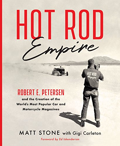 Hot Rod Empire: Robert E. Petersen and the Creation of the World