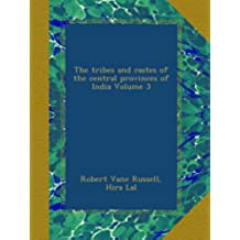 The tribes and castes of the central provinces of India Volume 3