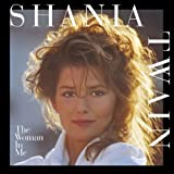 Woman In Me by Shania Twain (1995-02-07) -