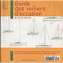 Guide des voiliers d'occasion, de 9 à 12 mètres (Loisirs nautiques)