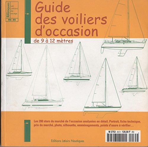Guide des voiliers d'occasion, de 9 à 12 mètres (Loisirs nautiques) par Emmanuel Van Deth