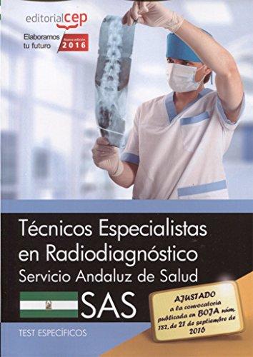 Técnicos Especialistas en Radiodiagnóstico. Servicio Andaluz de Salud (SAS). Test específicos