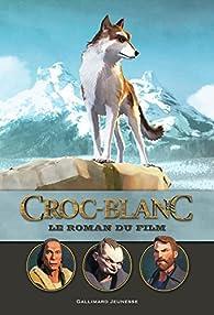 Croc-Blanc:Le roman du film par Michel Leydier