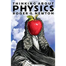 Thinking about Physics (Princeton Paperbacks) by Roger G. Newton (2002-03-24)