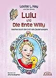 Lulu und die Ente Willy. Wachse durch die Kraft des Zauberspiegels - Louise L. Hay