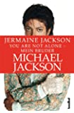You are not alone - Mein Bruder Michael Jackson