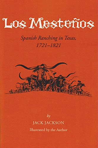 Los Mesteños: Spanish Ranching in Texas, 1721-1821 (Centennial Series of the Association of Former Students Texas A & M University (Paperback))
