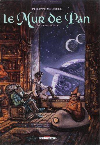 Le Mur de Pan, Tome 3 : Le Fils du rêveur