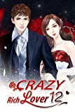 Crazy Rich Lover 12: Love is Never Easy to Let Go (Crazy Rich Lover Series) (English Edition)