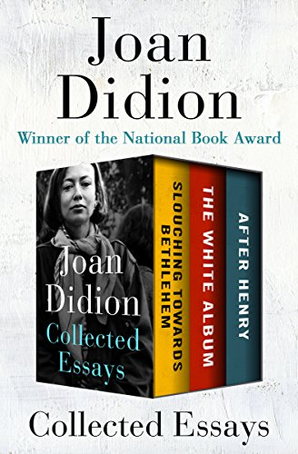 Album White Didion (Collected Essays: Slouching Towards Bethlehem, The White Album, and After Henry (English Edition))