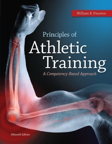Principles of Athletic Training with Connect Plus Access Card 15th (fifteenth) Edition by Prentice, William, Benson, Amanda, Bobo, Linda published by McGraw-Hill Humanities/Social Sciences/Languages (2013)