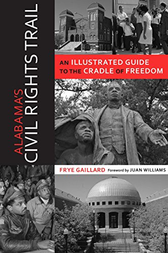 Alabama's Civil Rights Trail: An Illustrated Guide to the Cradle of Freedom (Alabama The Forge of History) (English Edition)