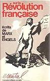 Sur la Révolution française: écrits de Marx et Engels
