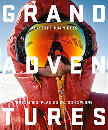Grand Adventures por Alastair Humphreys