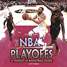 The NBA Playoffs: In Pursuit of Basketball Glory (Spectacular Sports)