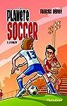 Planète soccer, tome 3 : La rivalité par Bérubé