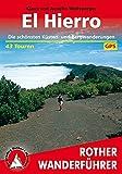 El Hierro: 43 ausgewählte Küsten- und Bergwanderungen - Klaus Wolfsperger, Annette Wolfsperger
