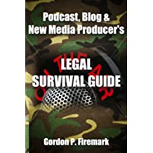 The Podcast, Blog & New Media Producer's Legal Survival Guide: An essential resource for content creators (English Edition)