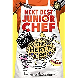 The Heat Is On (Next Best Junior Chef Book 2) (English Edition)