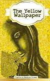 The Yellow Wallpaper: The Yellow Wallpaper Charlotte Perkins Gilman: Volume 1 (Modern Library Classics)