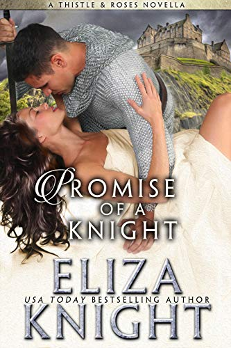 Promise of a Knight (Thistles and Roses Book 1) (English Edition) Highland Thistle
