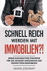 Schnell reich werden mit Immobilien?!: Meine nachhaltige Strategie für ein sicheres Einkommen aus vermieteten Immobilien Taschenbuch