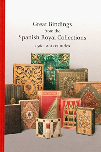 Great Bindings in the Royal Spanish collections 15th century - 21st century par  Collectif